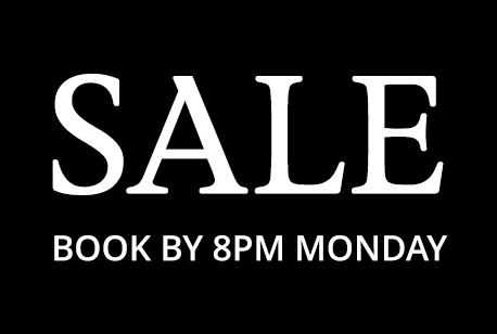 SALE Book by 8pm Monday