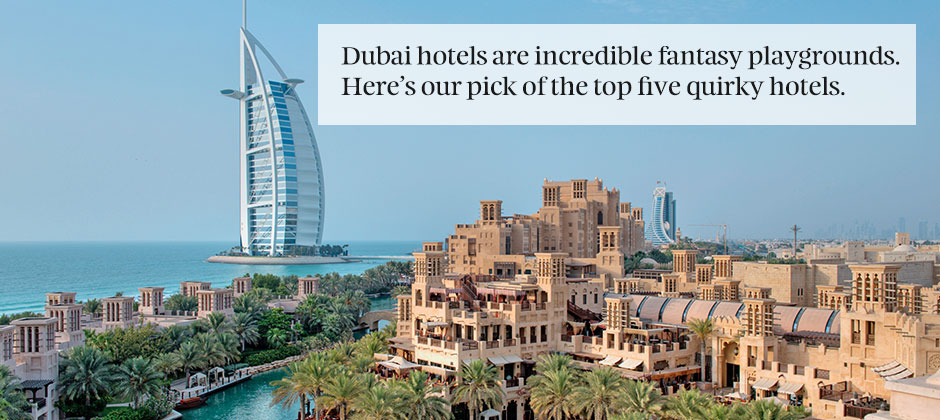 Top 5 dubai s quirky hotels kuoni travel for Top 5 best hotels in dubai