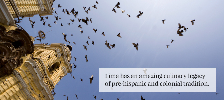 Why Lima is a South American foodie's favourite